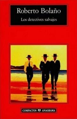 · Los detectives salvajes  Roberto Bolaño  ·