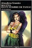· Malena es un nombre de tango |Almudena Grandes| ·