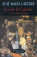 · La noche de Cagliostro y otros relatos de terror |José María Latorre| ·