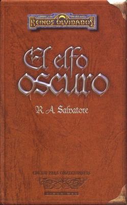 · El elfo oscuro |R. A. Salvatore| ·